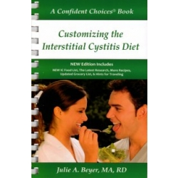 Confident Choices - Customizing the Interstitial Cystitis Diet - NEW EDITION